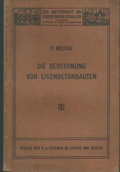Weiske, P.: Die Berechnung von Eisenbetonbauten. Bearbeitet auf Grundlage der amtlichen Bestimmungen für die Ausführung von Konstruktionen aus Eisenbeton bei Hochbauten vom 24. Mai 1907. (= Der Unterricht an Baugewerkschulen, 17).
