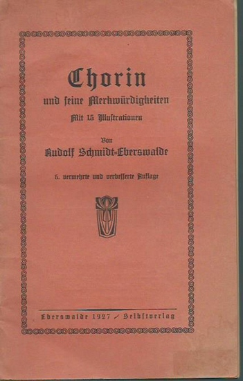 Chorin. - Rudolf Schmidt: Chorin und seine Merkwürdigkeiten.
