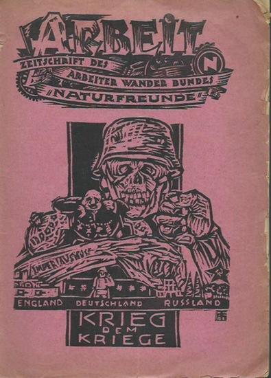 Arbeit. - Kurt Hausdorf (Schriftleiter): Arbeit. Zeitschrift des Arbeiter Wander Bundes 'Naturfreunde'. Jahrgang 17, Heft 3, Juli-August 1925.