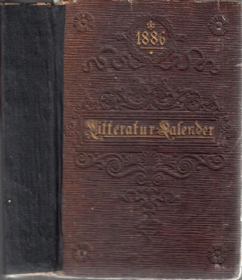Kürschner LiteraturKalender. - Joseph Kürschner (Hrsg.): Deutscher Literatur ( Litteratur ) - Kalender auf das Jahr 1886. Hrsg. von Joseph Kürschner. Achter (8.) Jahrgang.