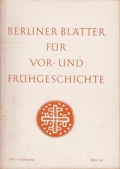 Berliner Blätter. - Lehmann, Herbert (Hrsg.): Berliner Blätter für Vor- und Frühgeschichte. 4. Jahrgang 1955, Doppelheft 1 / 2. Inhalt: Ernst Sprockhoff - Karl Hohmann zum 70. Geburtstage / Karl Hohmann: Querhauen, Walzenbeile und andere urtümliche Ger...