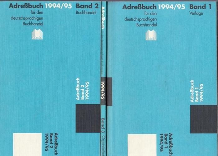 Buchhändler-Vereinigung (Hrsg.): Adreßbuch (Adressbuch) 1994 / 1995 für den deutschsprachigen Buchhandel 1988 / 1989. Komplett in 3 Bänden. Band 1: Verlage. Band 2: Buchhandel. Band 3: Organisationen. Buchhandels-Adreßbuch für die Bundesrepublik Deutsc...