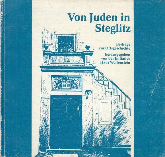 Hossbach, Friedrich W. / Schlusche, Günter (Red.). - Hrsg.: Initiative Haus Wolfenstein. - Von Juden in Steglitz. Beiträge zur Ortsgeschichte.