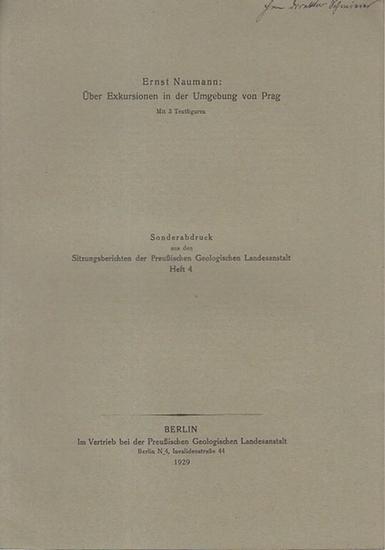 Naumann, Ernst: Über Exkursionen in der Umgebung von Prag. (Sonderabdruck aus den Sitzungsberichten der Preußischen Geologischen Landesanstalt Heft 4).