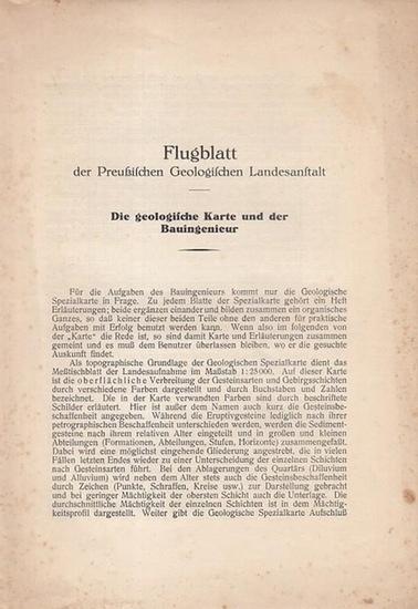 Geologische Landesanstalt, Deutsche (Hrsg.): Flugblatt der Preußischen Geologischen Landesanstalt - Die geologische Karte und der Bauingenieur.