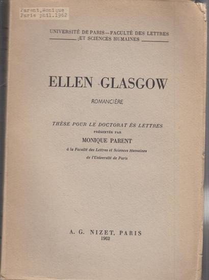 Glasgow, Ellen. - Monique Parent: Ellen Glasgow. Romanciere. These pour le doctorat es lettres.