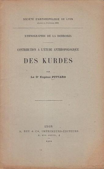Pittard, Eugène: Ethnographie de la Dobrodja - Contribution à l'Étude anthropologique des Kurdes. (Société d'Anthropologie de Lyon, Séance du 8 février 1902).