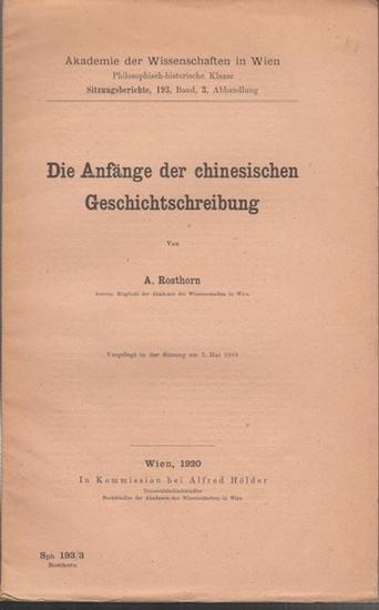 Rosthorn, A.: Die Anfänge der chinesischen Geschichtsschreibung. (Sonderdruck aus der Akademie der Wissenschaften in Wien, Philos.-histor. Klasse, Sitzungsberichte, 193. Band, 3. Abhandlung).