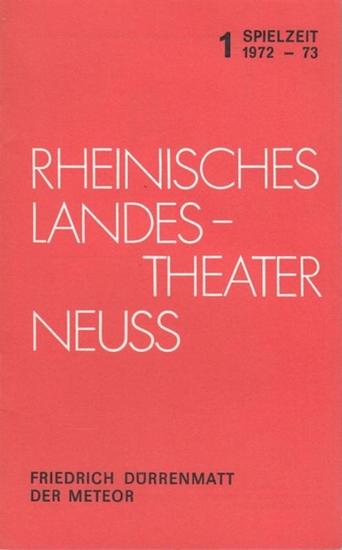 Rheinisches Landestheater Neuss. - Dürrenmatt, Friedrich. - Der Meteor. Spielzeit 1972 / 1973. Inszenierung Wetzke, Hermann. Bühne / Kostüm Schmidt, F.U. Darsteller Bommer, Josef / Günter, Barbara / Panak, Günther / Plate, Heinz / Eggert, Jens / Schirm...