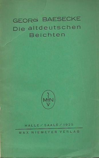 Baesecke, Georg: Die altdeutschen Beichten. Sonderdruck aus: Beiträge zur Geschichte der deutschen Sprache und Literatur, Band 40, Heft 2.