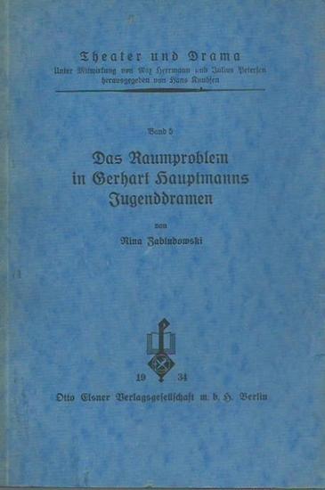Hauptmann, Gerhart. - Zabludowski, Nina: Das Raumproblem in Gerhart Hauptmanns Jugenddramen. (= 'Theater und Drama, Band 5).