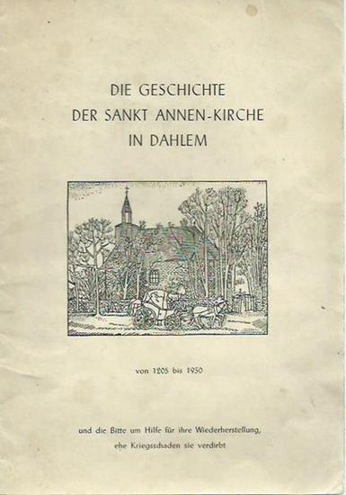 Berlin-Dahlem. - Bartning: Die Geschichte der Sankt Annen-Kirche in Dahlem von 1205-1950.