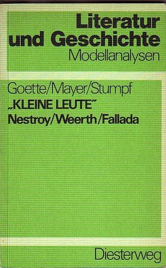 Goette, Jürgen-Wolfgang und Dieter Mayer und Christl Stumpf: Kleine Leute. Ideologiekritische Analysen zu Nestroy, Weerth und Fallada. (= Literatur und Geschichte, Modellanalysen)