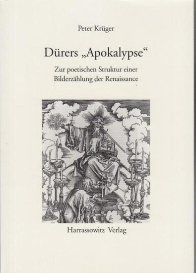 Dürer, Albrecht. - Krüger, Peter: Dürers 'Apokalypse.' Zur poetischen Struktur einer Bilderzählung der Renaissance.