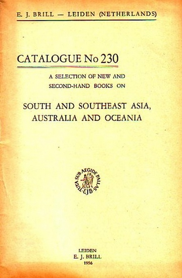 Brill, E.J.: E. J. Brill - Leiden, Netherlands. A selection of new and second-hand books on South and southeast Asia, Australia and Oceania. Catalogue No 230 with 618 Numbers.