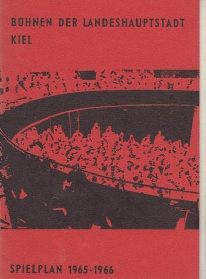Kiel, Bühnen der Landeshauptstadt. - Spielplan, 1965 / 1966. Mit Stücken von Mozart, Donizetti, Karl Maria von Weber, Richard Wagner u.a. Mit: Friedhelm Strenger, Lutz Liebelt, Erich Kandrak, Rudolf Kück, Rudolf Rischer, Helga Rink, Klara Barlow u.v.a.