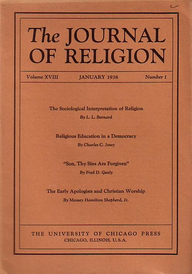 Journal of Religion, The - Shirley Jackson Case (Ed.): The Journal of Religion. Volume XVIII, January 1938, Number 1.