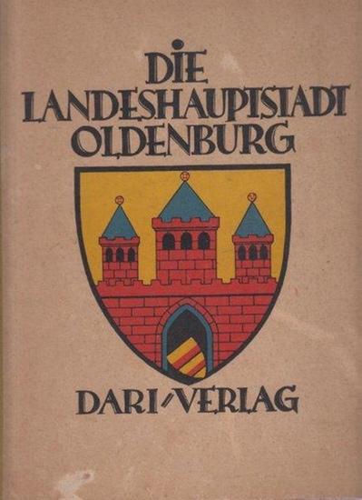 Oldenburg. - Goerlitz (Bearb.): Deutscher Städtebau. Die Landeshauptstadt Oldenburg. Herausgegeben vom Stadtmagistrat Oldenburg i.o., bearbeitet von Oberbürgermeister Dr. Goerlitz.