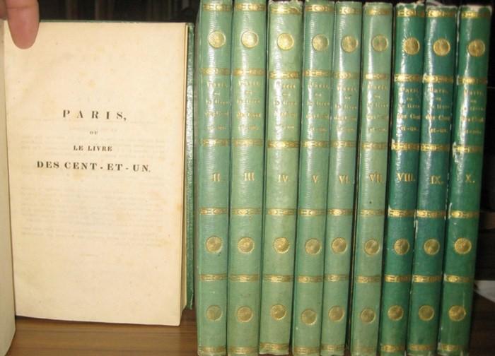 Paris, ou le Livre des Cent-et-Un: Paris, ou le Livre des Cent-et-Un. (Editeur: Ladvocat.) Tome I-X in 10 Bänden [ von 15 ].
