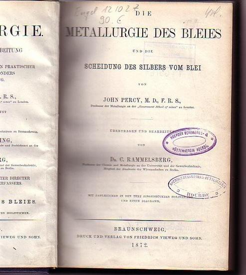 Percy, John (1817-1889): Die Metallurgie des Bleies und die Scheidung des Silbers vom Blei. Übertragen und bearbeitet von C. Rammelsberg. (= Die Metallurgie, Band 3).