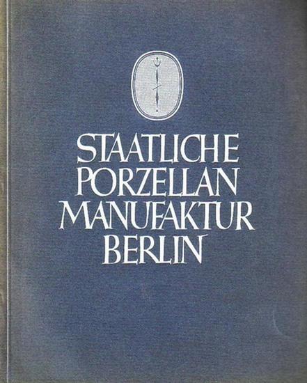 Staatliche Porzellanmanufaktur Berlin: Staatliche Porzellan-Manufaktur Berlin: Gefässe und Zubehörteile aus Hartporzellan für den Industriebedarf 1929.