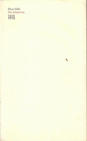 Stiller, Klaus: Die Absperrung. Drei Erzählungen. Mit einem Nachwort von Otto F. Walter. (= Walter - Druck 11, herausgegeben von Helmut Heißenbüttel und Otto F. Walter). Mit Autograph Klaus Stiller.