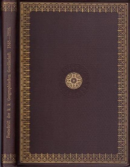 Umlauft, Friedrich (Hrsg.). - A. Ritter von Kalmar / Karl Haas / Josef Liznar / Rudolf Hoernes / Fr. Umlauft / Josef Luksch / J. M. Pernter / Franz Heger ua. (Autoren): Die Pflege der Erdkunde in Oesterreich 1848 - 1898 : Festschrift der K.K. Geographisch