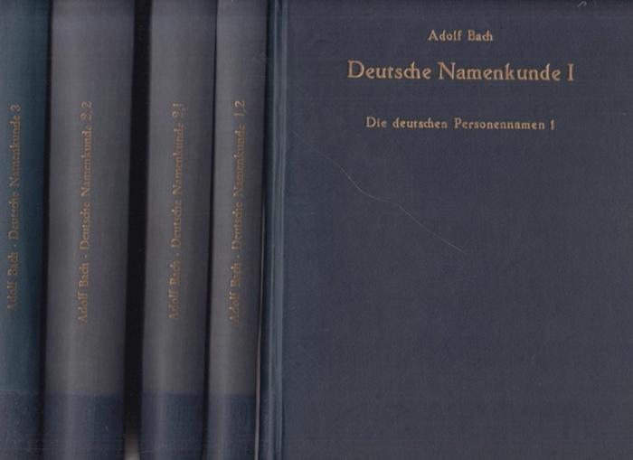 Bach, Adolf: Deutsche Namenkunde. Komplett in 3 Bänden (in 5 Büchern): 1) Die deutschen Personennamen in 2 Teilbänden. 2) Die deutschen Ortsnamen in 2 Teilbänden. 3) Sachweiser(!) und Register.