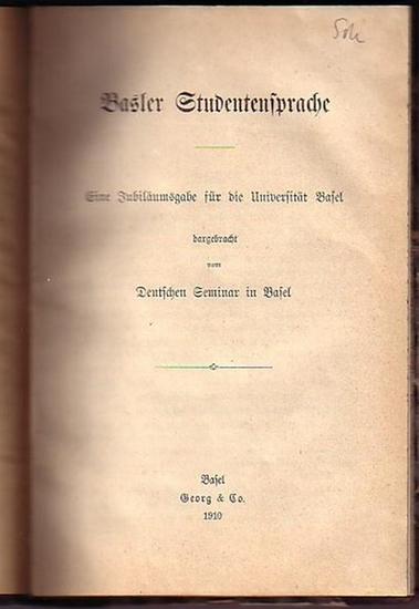 Meier, John (Vorwort): Basler Studentensprache. Eine Jubiläumsgabe für die Universität Basel dargebracht vom Deutschen Seminar in Basel. Mit Vorwort.