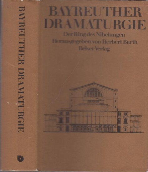 Wagner, Richard. - Barth, Herbert (Hrsg.): Bayreuther Dramaturgie - Der Ring des Nibelungen