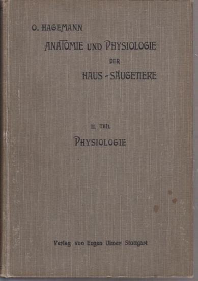 Hagemann, Oscar: Lehrbuch der Anatomie und Physiologie der Haus-Säugetiere. II. Teil: Physiologie der Haus-Säugetiere. sep.