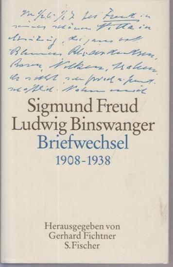 Freud, Sigmund ; Binswanger, Ludwig. - Fichtner, Gerhard (Hrsg.): Briefwechsel 1908-1938. Hrsg. von Gerherd Fichtner.