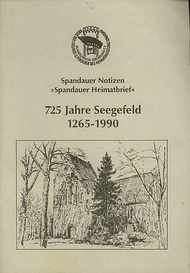 Ruppin, Kurt. 725 Jahre Seegefeld 1265-1990. Spandauer Notizen >Spandauer Heimatbrief<.