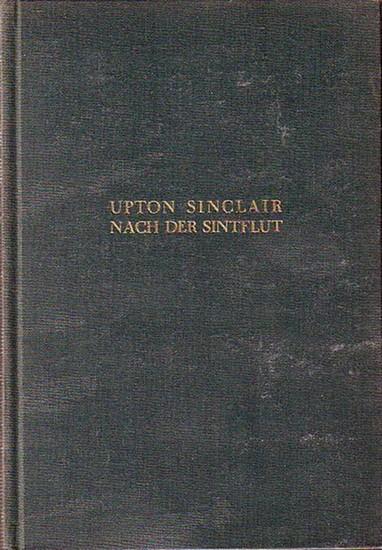 Sinclair, Upton: Nach der Sintflut. Ein Roman aus dem Jahre 2000. Aus dem Amerikanischen von Hermynia zur Mühlen.