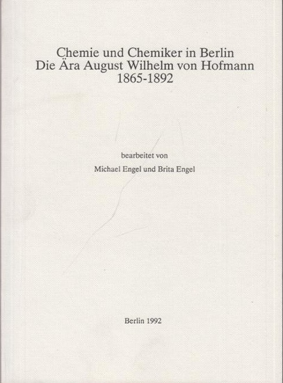 Hofmann, August Wilhelm von. - Engel, Michael und Brita (Bearb.): Chemie und Chemiker in Berlin. Die Ära August Wilhelm von Hofmann 1865 - 1892. Katalog und Lesebuch zur Ausstellung anläßlich des 100. Todestags am 5. Mai 1992.