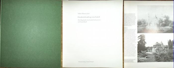 Sckell, Friedrich Ludwig von. - Hannwacker, Volker: Friedrich Ludwig von Sckell : Der Begründer des Landschaftsgartens in Deutschland.