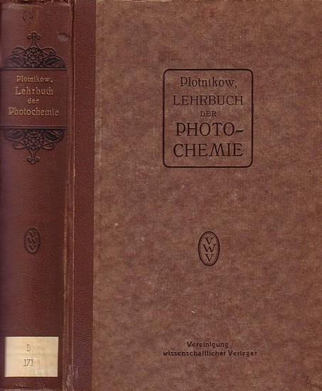 Plotnikow, J.: Algemeine Photochemie. Ein Hand- und Lehrbuch für Forschung, Praxis und Studium.