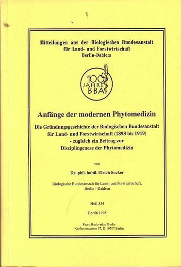 Sucker, Ulrich: Anfänge der modernen Phytomedizin. Die Gründungsgeschichte der Biologischen Bundesanstalt für Land- und Forstwirtschaft (1898 bis 1919) - zugleich ein Beitrag zur Disziplingenese der Phytomedizin.