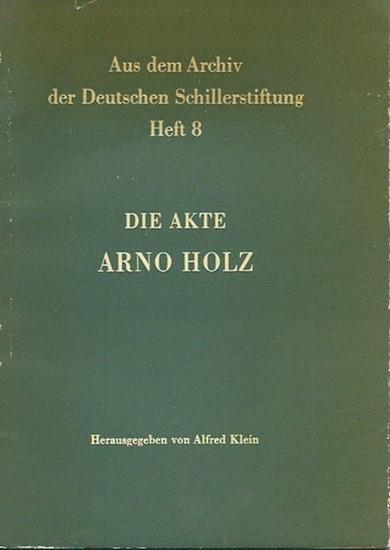 Holz, Arno. - Alfred Klein (Herausgeber): Die Akte Arno Holz. Aus dem Archiv der Deutschen Schillerstiftung, Weimar, Heft 8. Herausgegeben von Alfred Klein. (Briefwechsel mit Anmerkungen).