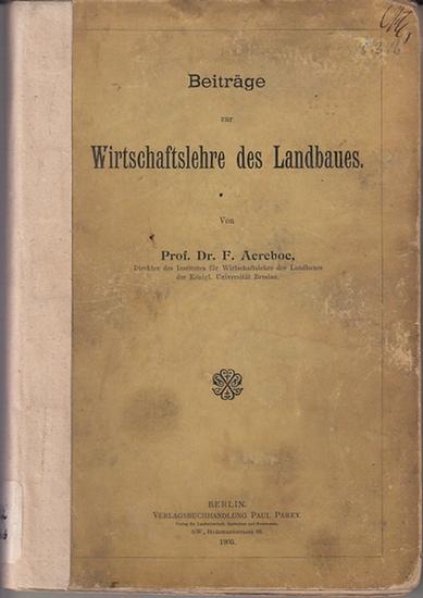 Aereboe, F.(Friedrich): Beiträge zur Wirtschaftslehre des Landbaues.
