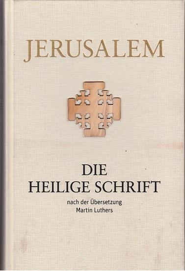Bibel .- / Luther, Martin: Jerusalem : Die Heilige Schrift nach der Übersetzung Martin Luthers. Altes und Neues Testament mit Lithographien von David Roberts.