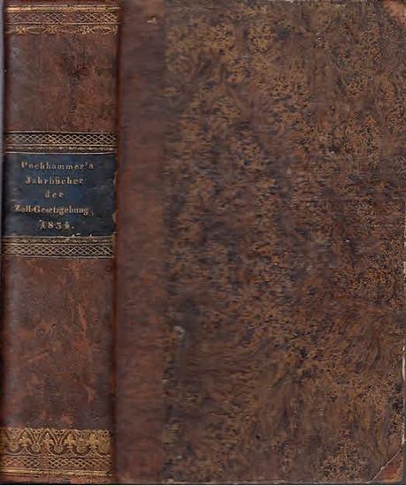 Pochhammer, E.T.A. (Hrsg.): Jahrbücher der Zoll-Gesetzgebung und Verwaltung des Deutschen Zoll- und Handels-Vereins. Jahrgang 1834.