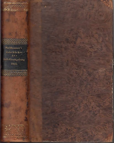Pochhammer, E.T.A. (Hrsg.): Jahrbücher der Zoll-Gesetzgebung und Verwaltung des Deutschen Zoll- und Handels-Vereins. Jahrgang 1835.