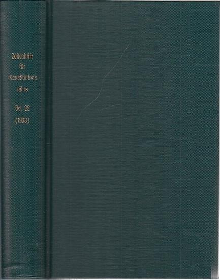 Zeitschrift für [angewandte Anatomie und] Konstitutionslehre. - Herausgegeben von J. Tandler, A. Frhr. Von Eiselsberg, A. Kolisko, F.Martius, F. Chvostek, H. Braus, E.Kallius, G. Just, K.H. Bauer und E. Kretschmer: Zweiundzwanzigster (22.) Band 1938. K...