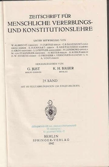 Zeitschrift für [angewandte Anatomie und] Konstitutionslehre. - Herausgegeben von J. Tandler, A. Frhr. Von Eiselsberg, A. Kolisko, F.Martius, F. Chvostek, H. Braus, E.Kallius, G. Just, K.H. Bauer und E. Kretschmer: Fünfundzwanzigster (25.) Band 1941/19...