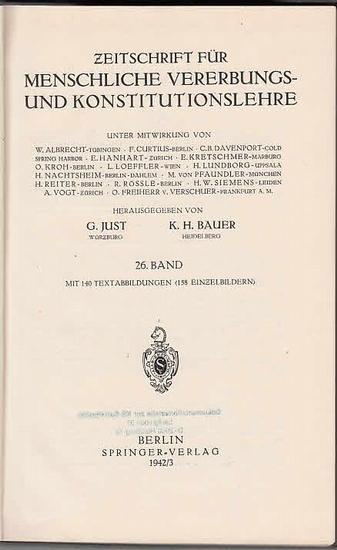 Zeitschrift für [angewandte Anatomie und] Konstitutionslehre. - Herausgegeben von J. Tandler, A. Frhr. Von Eiselsberg, A. Kolisko, F.Martius, F. Chvostek, H. Braus, E.Kallius, G. Just, K.H. Bauer und E. Kretschmer: Sechsundzwanzigster (26.) Band 1942/1...