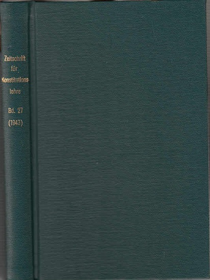 Zeitschrift für [angewandte Anatomie und] Konstitutionslehre. - Herausgegeben von J. Tandler, A. Frhr. Von Eiselsberg, A. Kolisko, F.Martius, F. Chvostek, H. Braus, E.Kallius, G. Just, K.H. Bauer und E. Kretschmer: Siebenundzwanzigster (27.) Band 1943,...