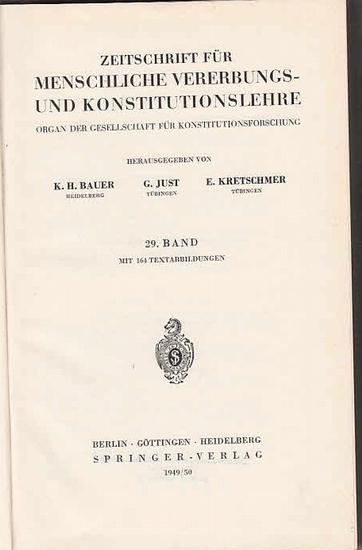 Zeitschrift für [angewandte Anatomie und] Konstitutionslehre. - Herausgegeben von J. Tandler, A. Frhr. Von Eiselsberg, A. Kolisko, F.Martius, F. Chvostek, H. Braus, E.Kallius, G. Just, K.H. Bauer und E. Kretschmer: Neunundzwanzigster (29.) Band 1949/19...