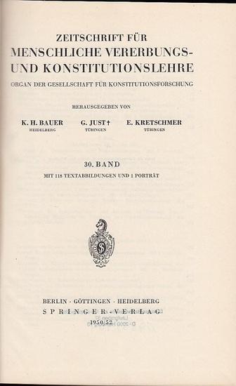 Zeitschrift für [angewandte Anatomie und] Konstitutionslehre. - Herausgegeben von J. Tandler, A. Frhr. Von Eiselsberg, A. Kolisko, F.Martius, F. Chvostek, H. Braus, E.Kallius, G. Just, K.H. Bauer und E. Kretschmer: Dreißigster (30.) Band 1950/1951/1952...
