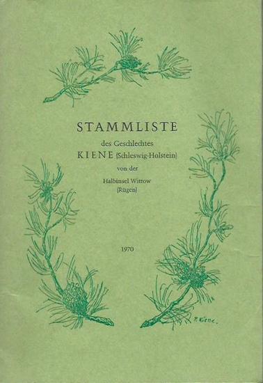 Kiene, Paul (Bearbeiter): Stammliste des Geschlechtes Kiene (Schleswig-Holstein) von der Halbinsel Wittow (Rügen). 1970.